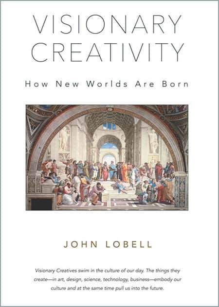 Visoinary Creativity by John Lobell