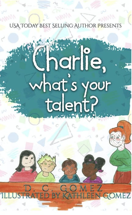 Charlie what's your talent by D. C. Gomez